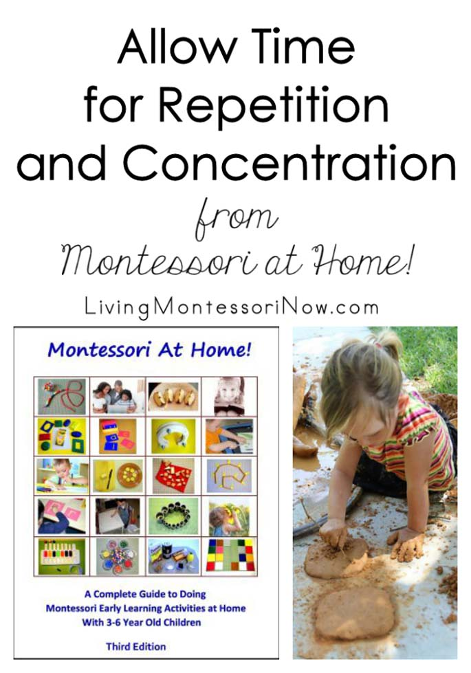 Allow Time for Repetition and Concentration from Montessori at Home! {Montessori Monday}