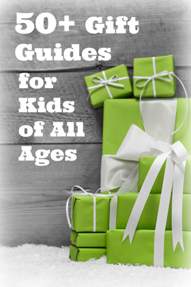 50+ Gift Guides for Kids of All Ages