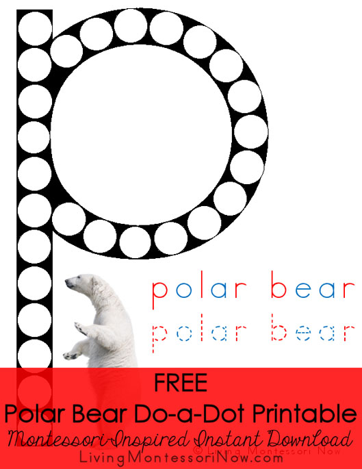 https://livingmontessorinow.com/wp-content/uploads/2016/12/Polar-Bear-Do-a-Dot-Printable_LivingMontessoriNow.pdf