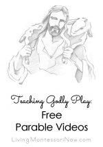Teaching Godly Play: Free Parable Videos {Montessori Monday}