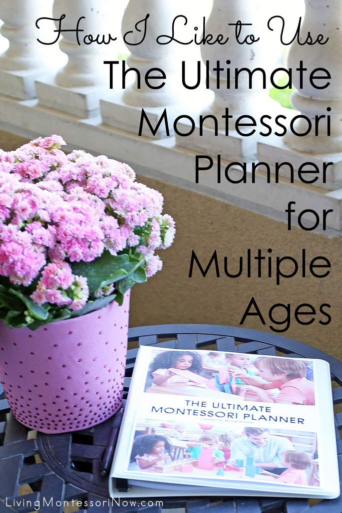 How I Like to Use the Ultimate Montessori Planner for Multiple Ages (Plus 50% Off Flash Sale June 21-23)!