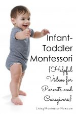 Infant-Toddler Montessori {Helpful Videos for Parents and Caregivers}