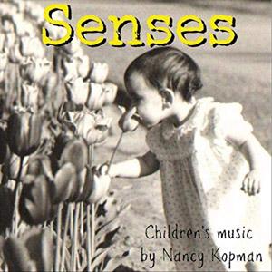 Senses Children's Music by Nancy Kopman