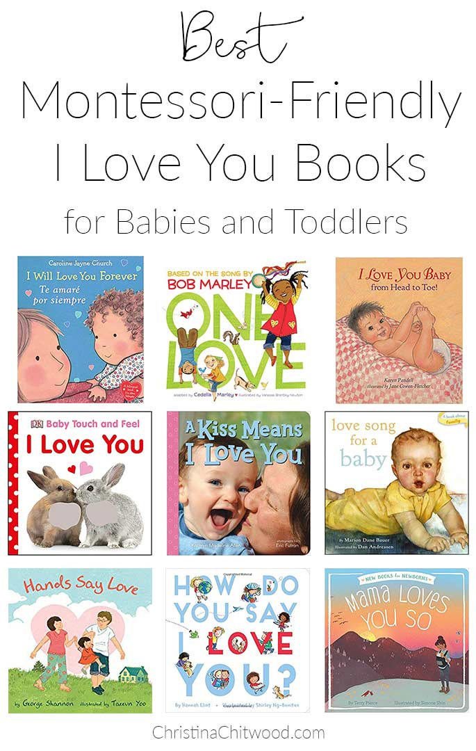 "Best Montessori-Friendly ""I Love You"" Books for Babies and Toddlers from ChristinaChitwood.com"