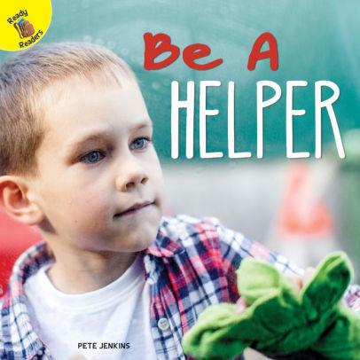 Be a Helper by Pete Jenkins