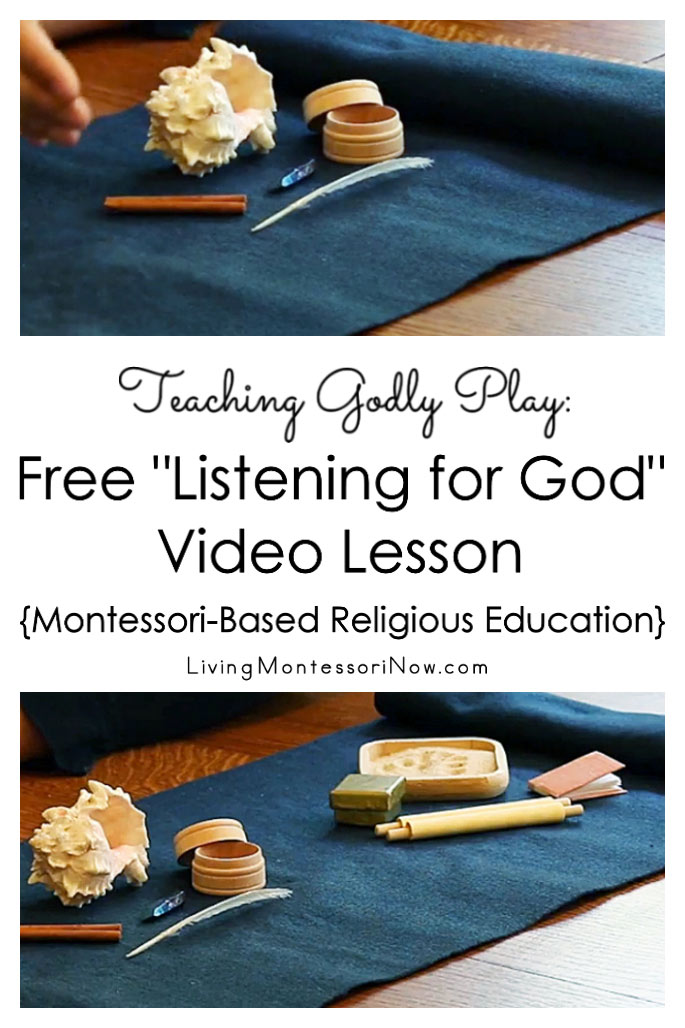 "Teaching Godly Play: Free ""Listening for God"" Video Lesson {Montessori-Based Religious Education}"
