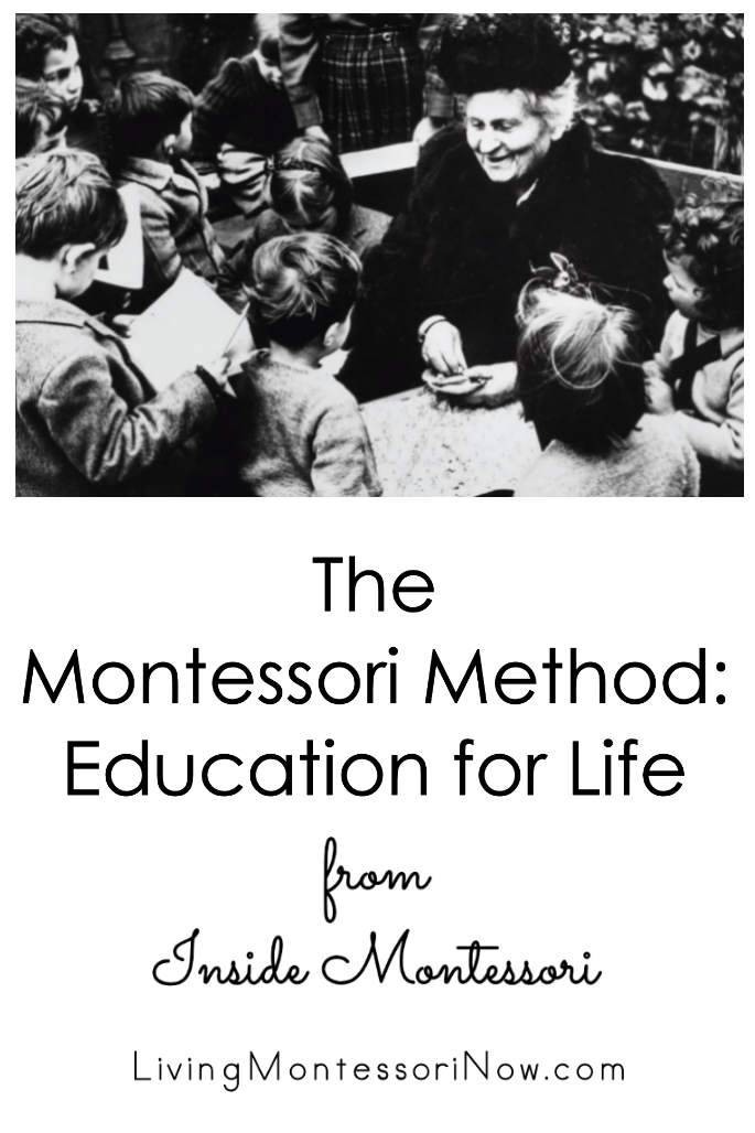 The Montessori Method: Education for Life from Inside Montessori