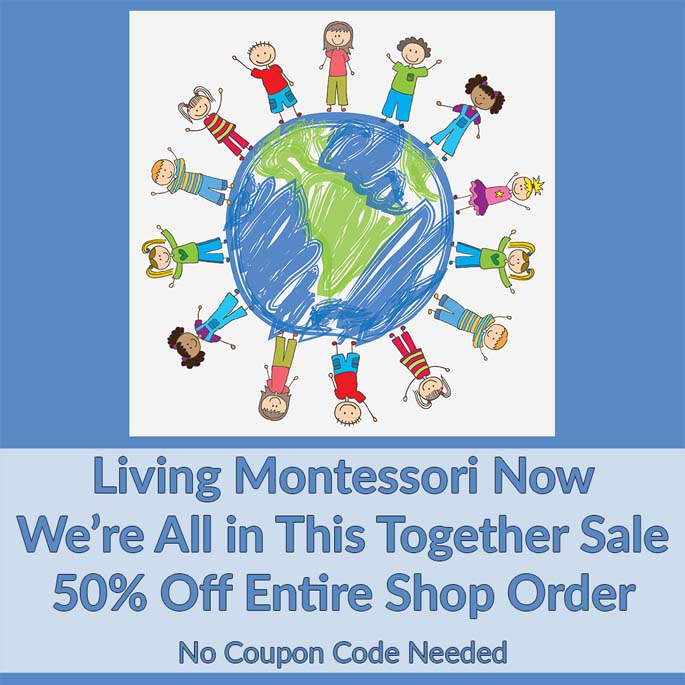 Montessori We're All in This Together Sale - Everything 50% off - No Coupon Code Needed!