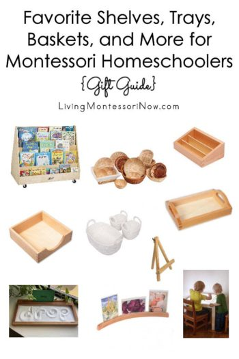 Favorite Shelves, Trays, Baskets, and More for Montessori Homeschoolers {Gift Guide}