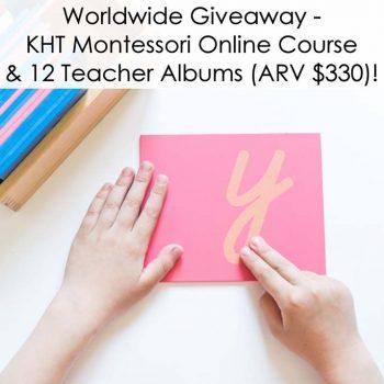 Worldwide Giveaway - KHT Montessori Online Course & 12 Teacher Albums (ARV $330)!
